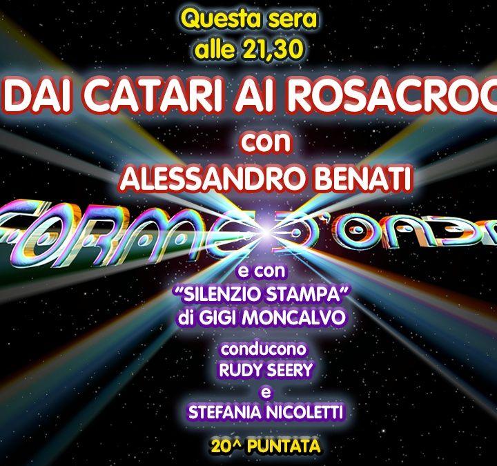 Forme d'Onda - Alessandro Benati - Dai Catari ai Rosacroce - 20^ puntata (25/03/2021)