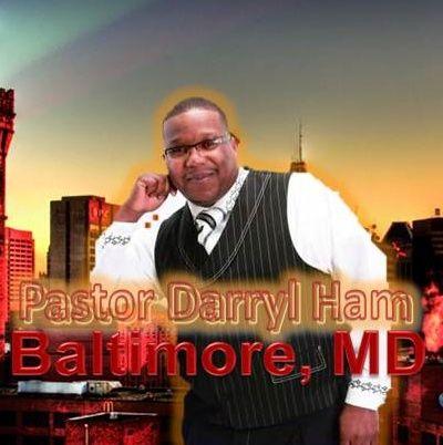 Pastor Darryl Ham - Baltimore, MD