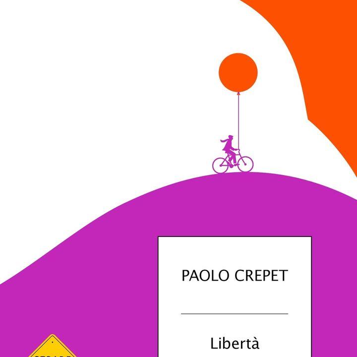 """Paolo Crepet """"Libertà"""""""