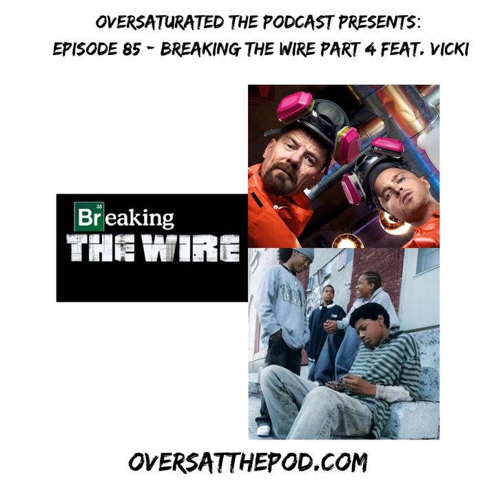 Episode 85 - Breaking The Wire Part 4 Feat. Vicki