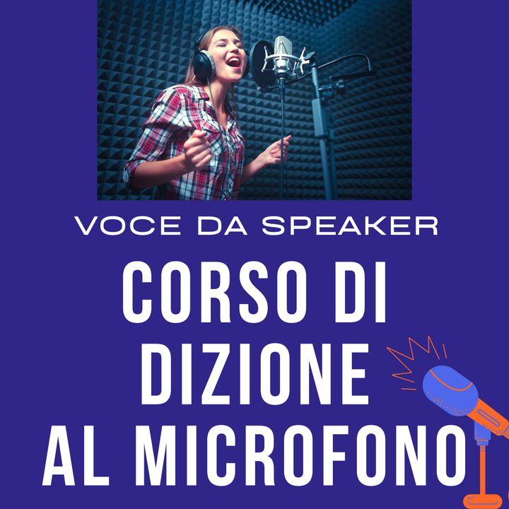 Dizione: Corso pratico al Microfono - Impara a parlare con una Voce da Speaker