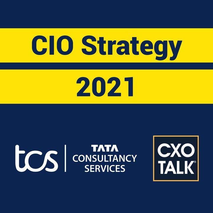 CIO Strategy 2021 with CIO of Tata Consultancy Services (TCS)