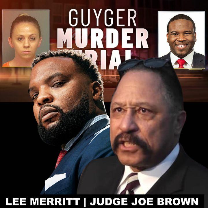 JUDGE JOE BROWN and Atty Lee Merritt Deconstruct The Amber Guyger Verdict (Gun Shots Fired)