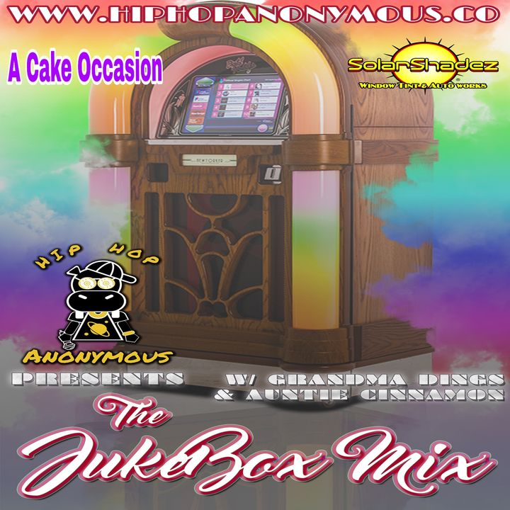 The Jukebox Mix Vol.7 Hosted By Grandma Dings & Auntie Cinnamon
