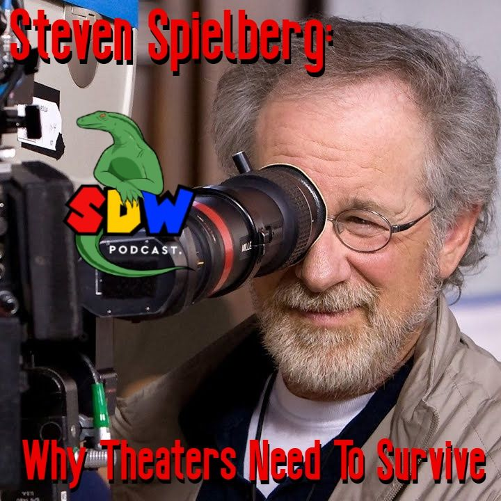 Steven Spielberg: Why Theaters Need To Survive