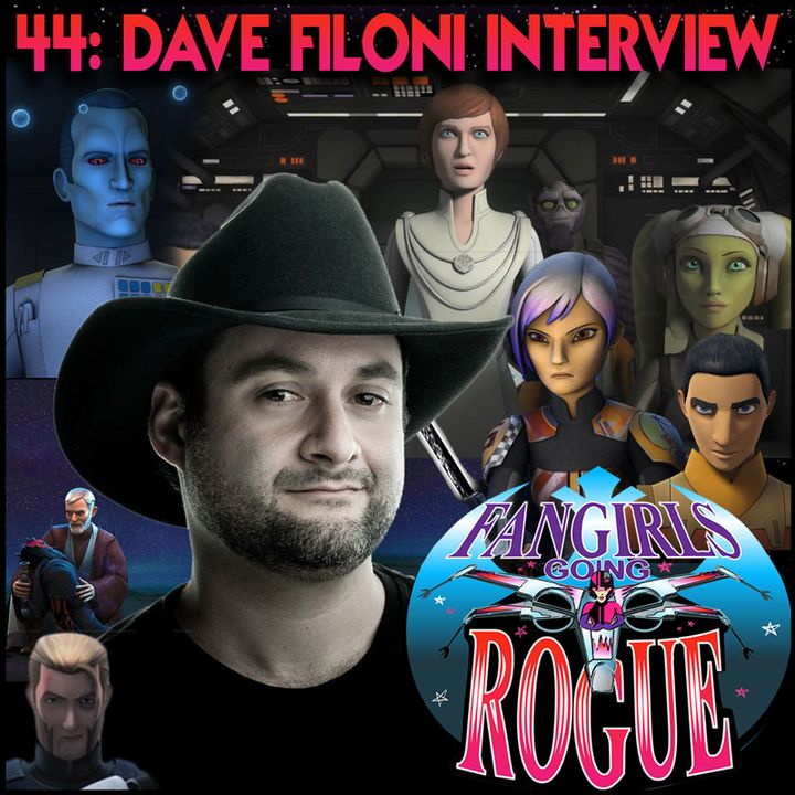 #44: DAVE FILONI Talks Star Wars Rebels