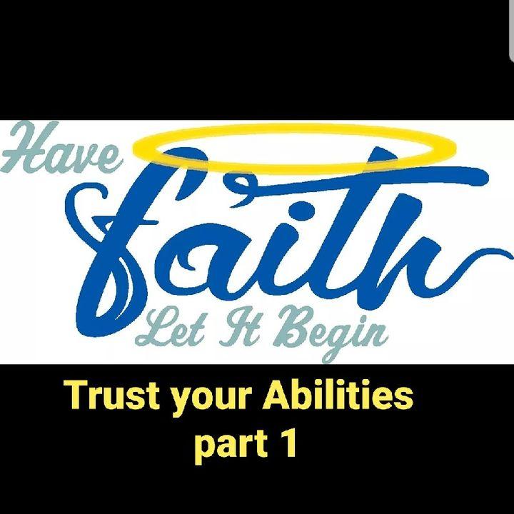 Trust Your Abilities Part 1