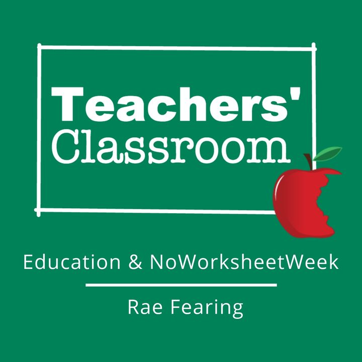 Teaching, Technology, Leadership, and NoWorksheetWeek