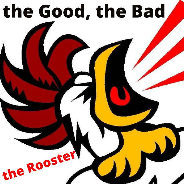 Episode 23 - the Good, the Bad, the Rooster 01212021