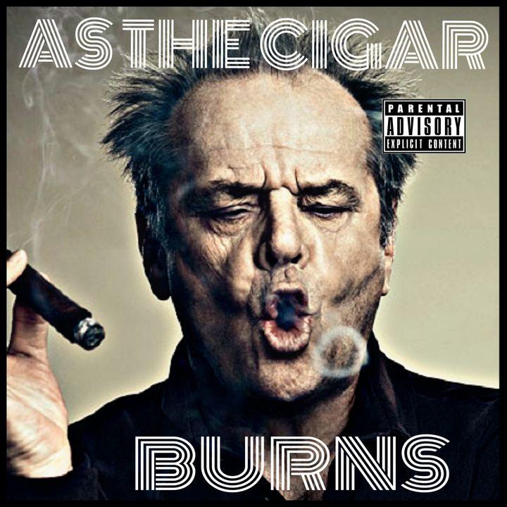 As the Cigar Burns
