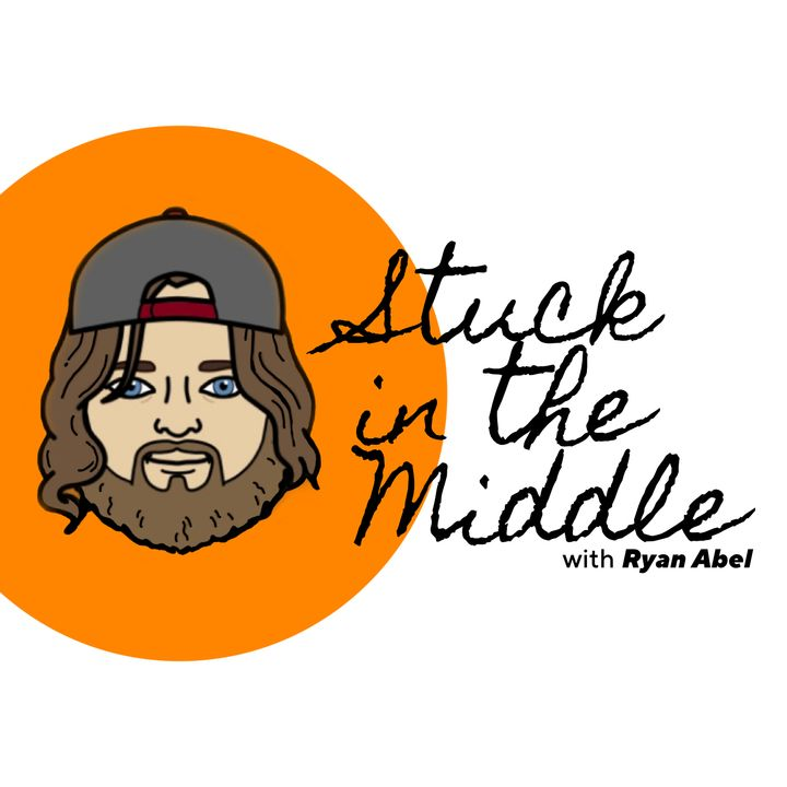 Stuck in the Middle with Ryan Abel