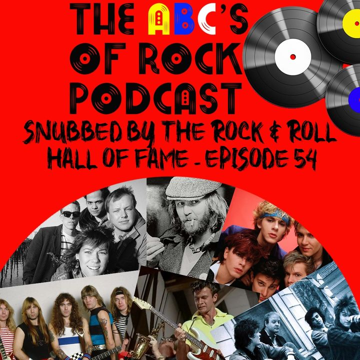 Snubbed by the Rock 'N' Roll Hall of Fame - Episode 54