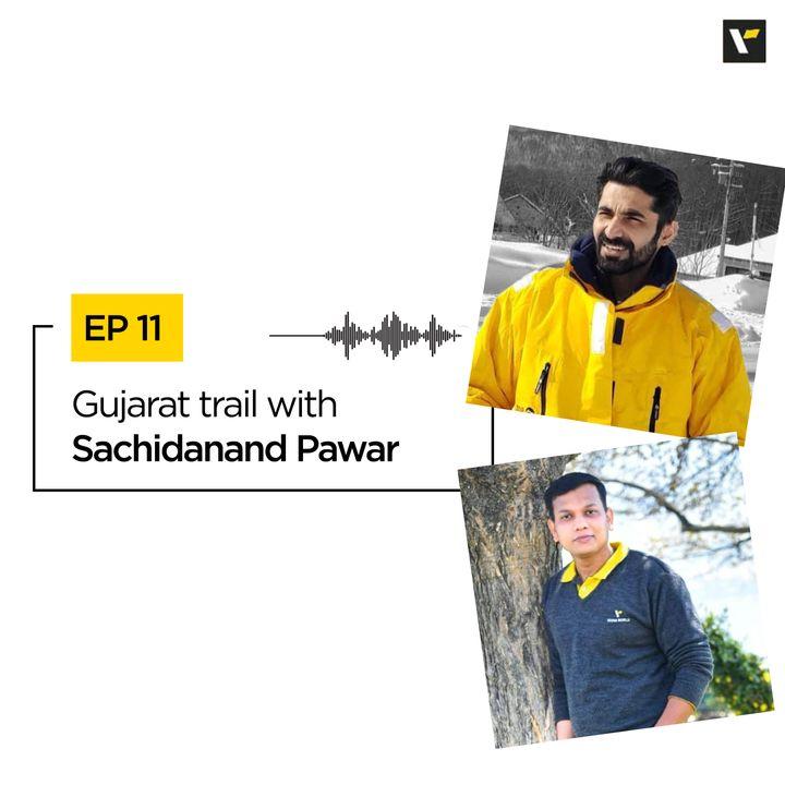 Ep 11: Gujarat Trails ft. Sachidanand Pawar