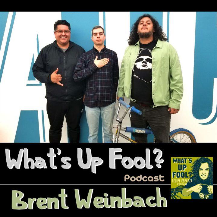 Ep 198 - Brent Weinbach