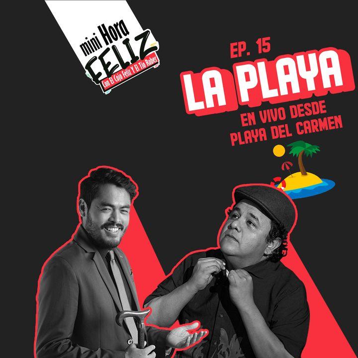 Mini Hora Feliz 15: En vivo desde Playa del Carmen