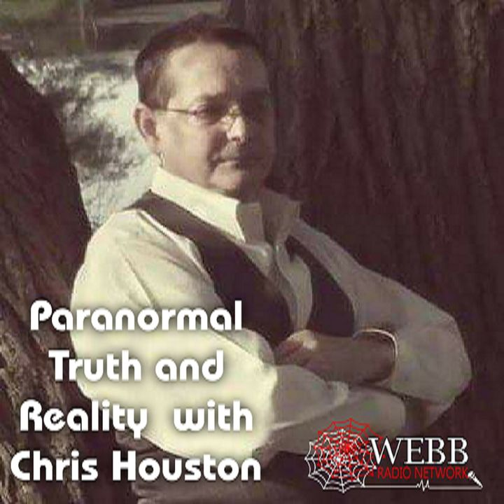 Paranormal Truth & Reality Chris Houston