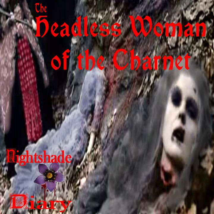 The Headless Woman of Charnet and Other Ghastly Tales | Podcast