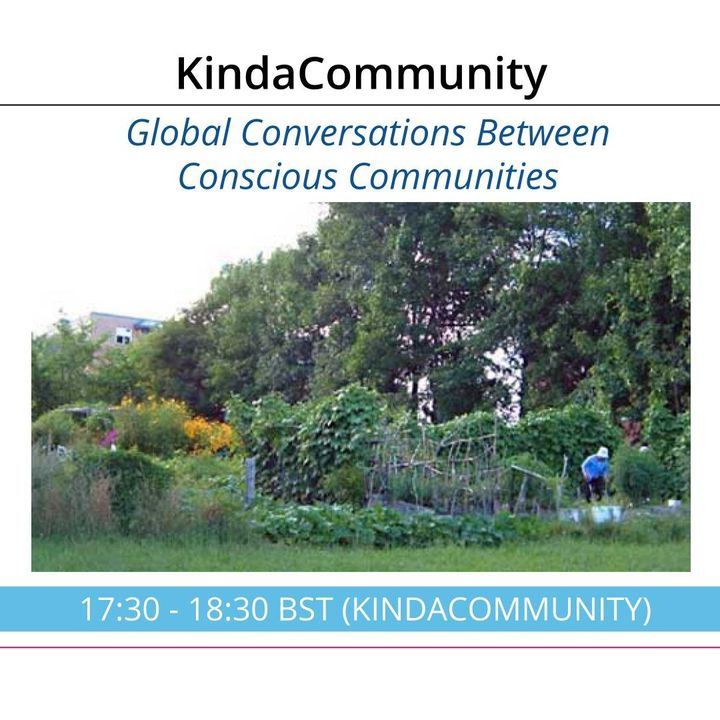 KindaCommunity: A Weekly Discussion Between Conscious Communities in South Africa, Bulgaria and the UK