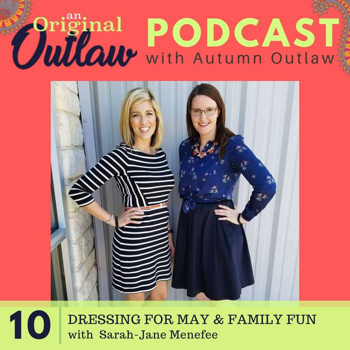 Dressing for May & Family Fun