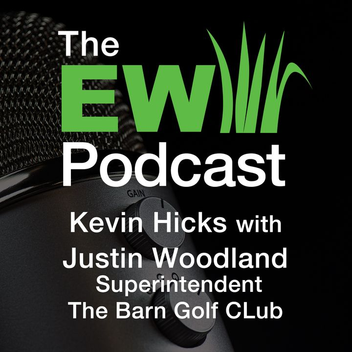 EW Podcast - Kevin Hicks with Justin Woodland of The Barn Golf Club