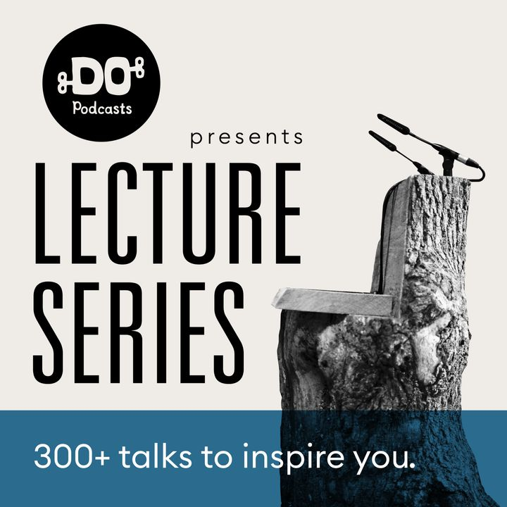 DO Lectures Podcast