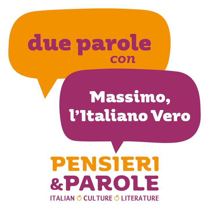56_due parole con Massimo, l'Italiano Vero
