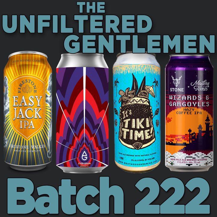 Batch 222: Firestone Walker Easy Jack, Stone/Modern Times Wizards & Gargoyles, Westbrook Brewing It's Tiki Time, Evergrain Brewing Sorbetto