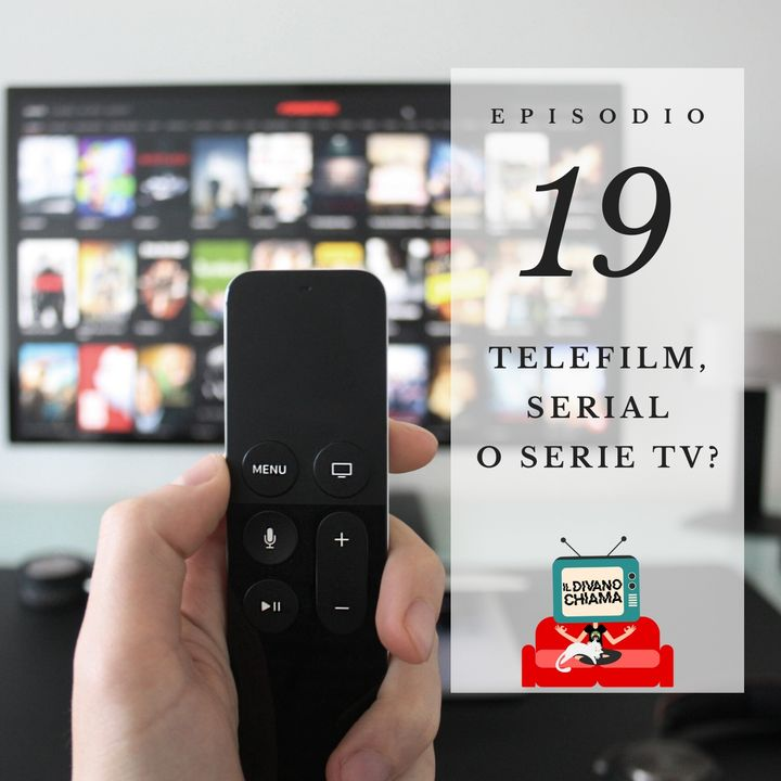 Puntata 19 - Telefilm, Serial o Serie TV?