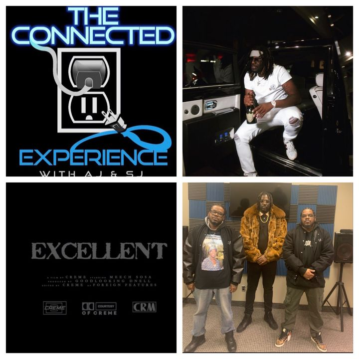 The Connected Experience- Excellent F/ Meech Sosa