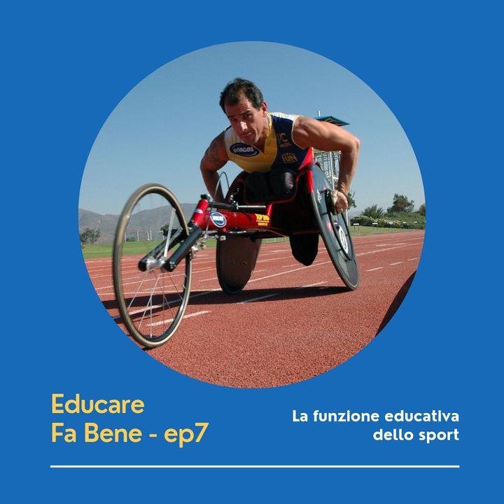 Educare fa bene - Ep. 7 - La Funzione Educativa dello Sport