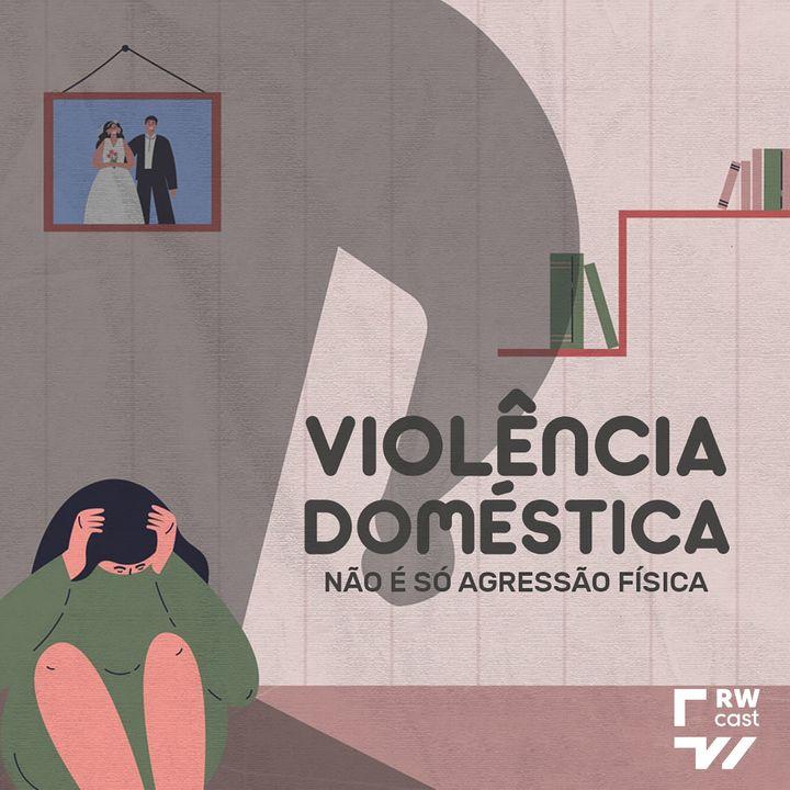 Violência doméstica não é só agressão física: saiba os tipos