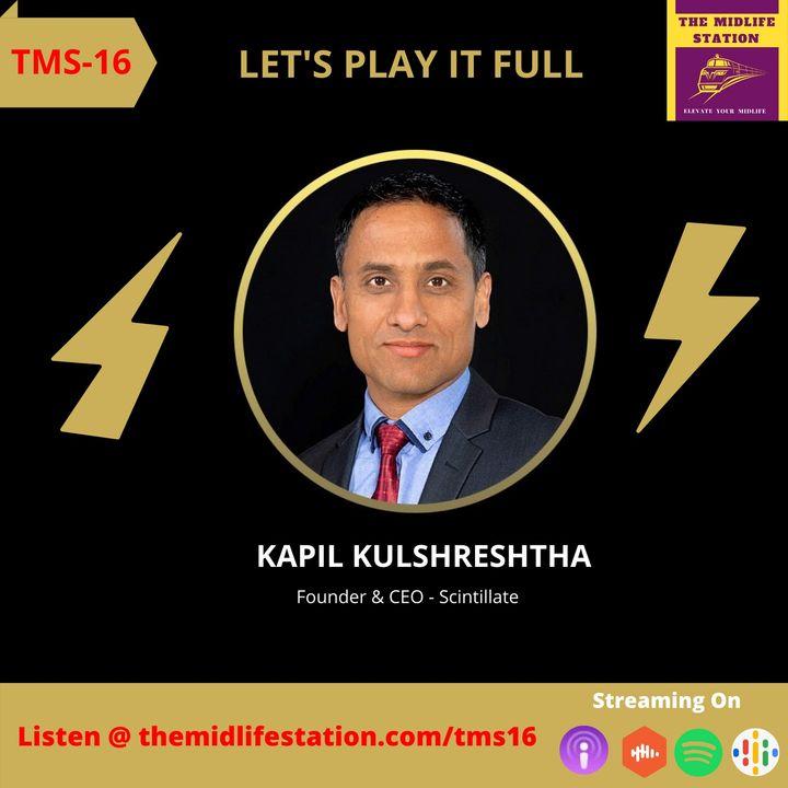 Let's Play it Full with Kapil Kulshreshtha:TMS16
