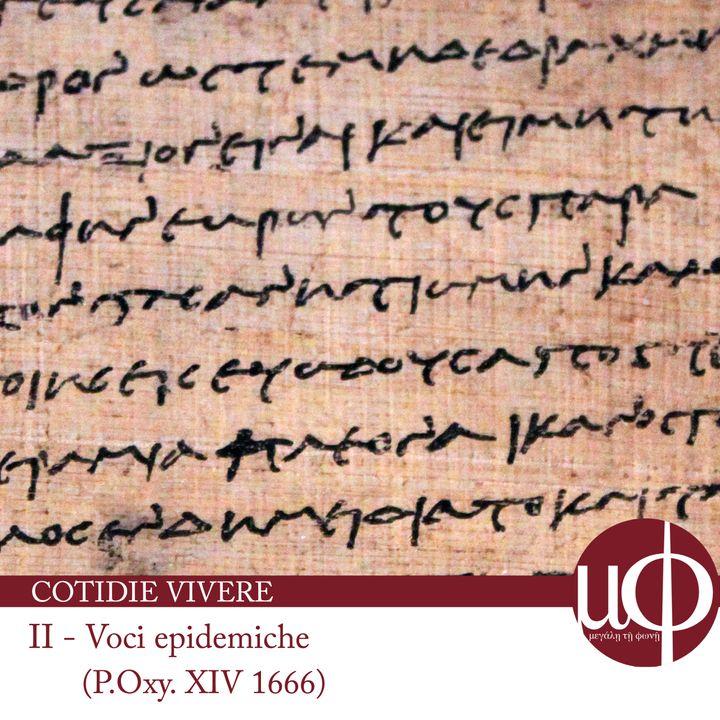 Cotidie vivere - P.Oxy. XIV 1666 - Voci epidemiche - seconda puntata