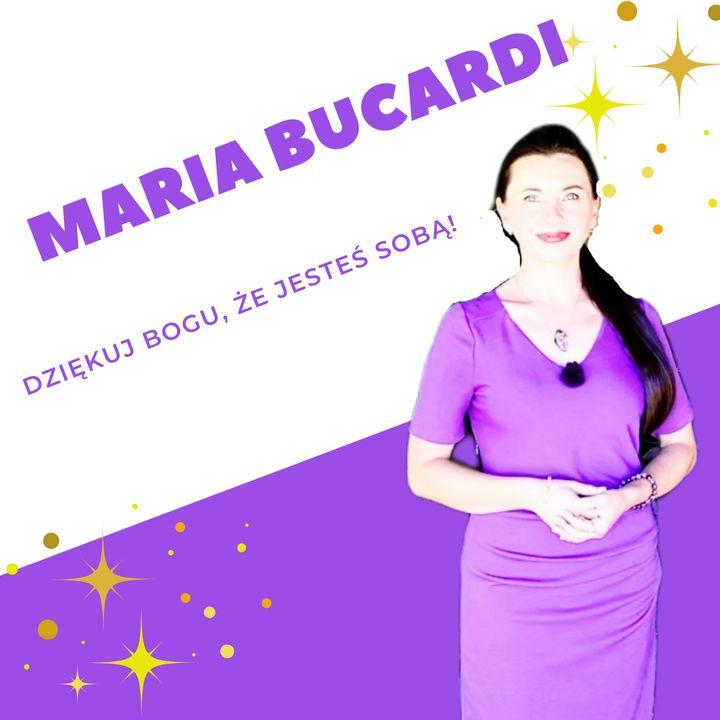 Dziękuj Bogu, że jesteś sobą - herbata z Marią Bucardi - Droga Serca, Rubinowy Nów Księżyca