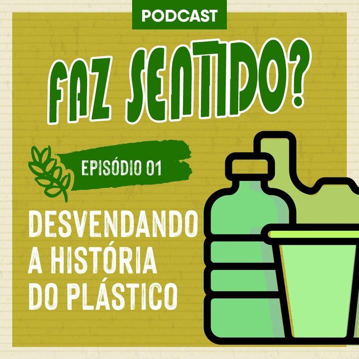 01#   Desvendando a história do plástico