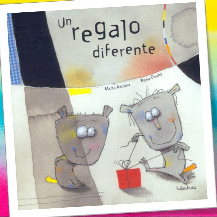 Un regalo diferente,cuento infantil de Marta Azcona y Rosa Osuna