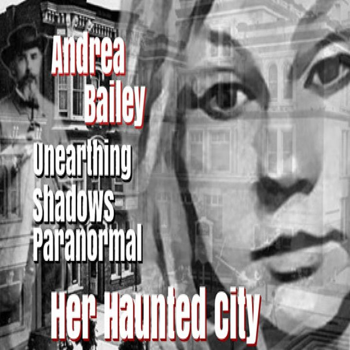 Andrea Bailey   Unearthing Shadows Paranormal