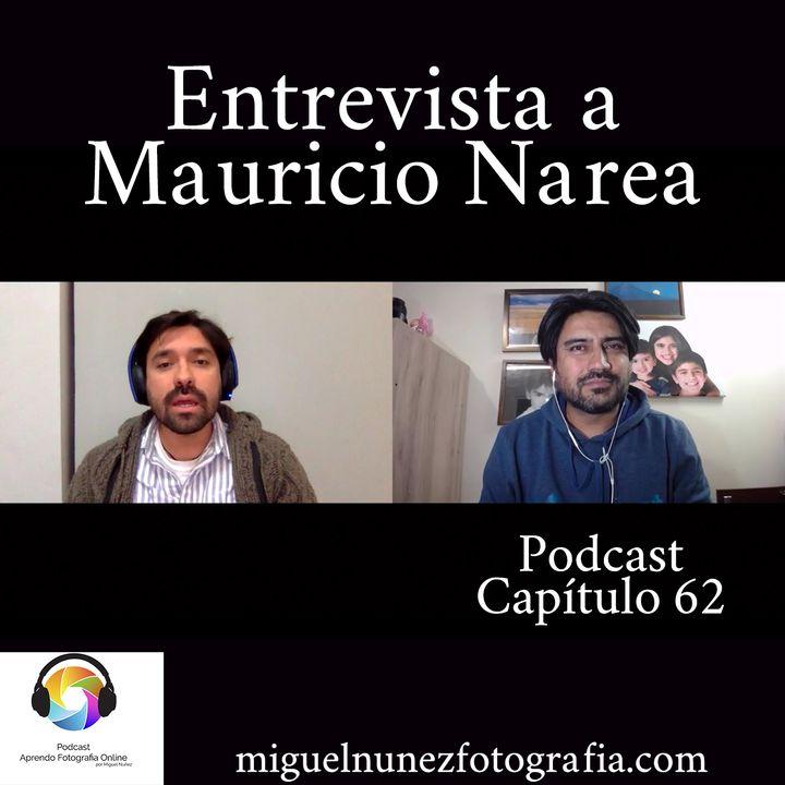 Entrevista Mauricio Narea -Capitulo 62 Podcast-
