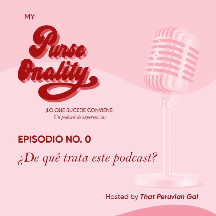 Ep. 0 - ¿De qué trata este podcast?