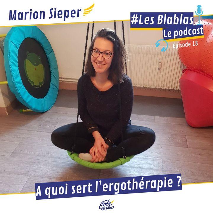 #18 Marion Sieper : A quoi sert l'ergothérapie ? - Les Blablas : Osons parler du handicap.