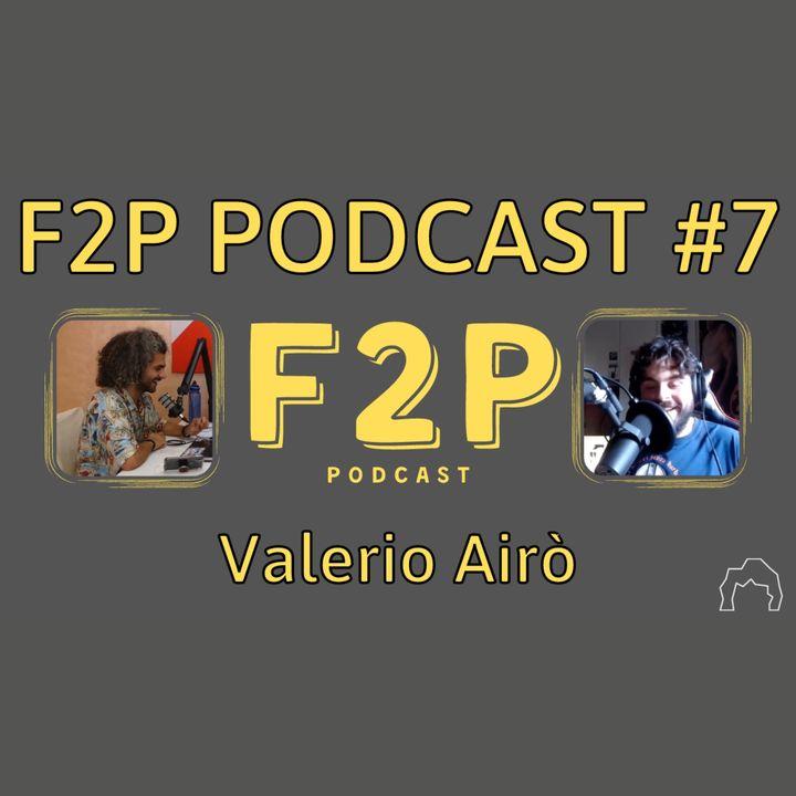 Perche' i Comici Fanno Ridere | F2P #7 - Valerio Airò