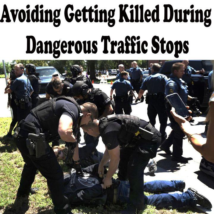 Avoid Getting Killed at Dangerous Police Stops