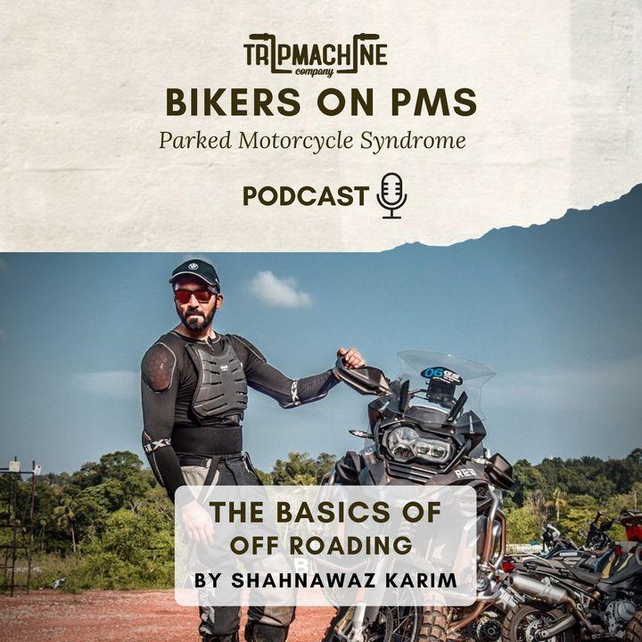 Episode 14 - The Basics of Off Roading by Shahnawaz Karim