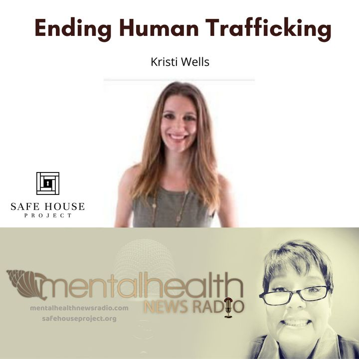 Ending Human Trafficking with Kristi Wells