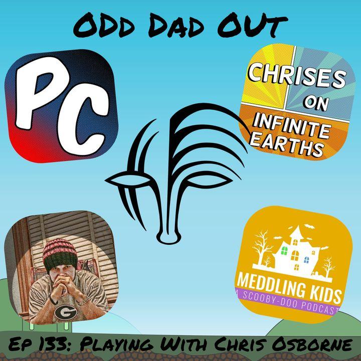 Playing With Chris Osborne: ODO 133