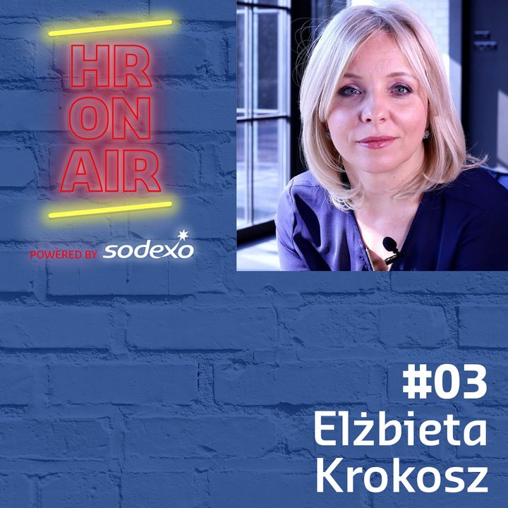 #3 - Elżbieta Krokosz - Jak zarządzać talentami w świecie VUCA