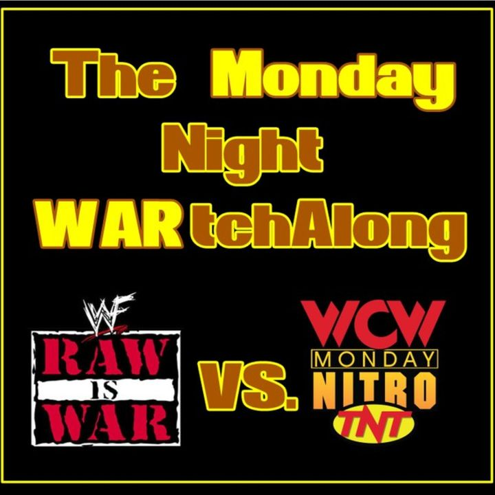 Ep. 275: The Monday Night WARtchAlong | Week 89
