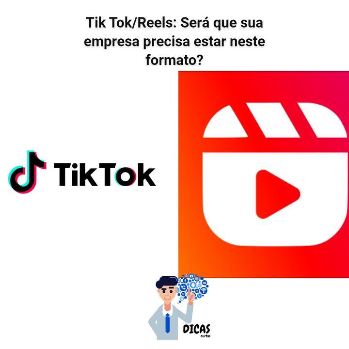 085 TikTok/Reels: Será que sua empresa precisa estar neste formato?