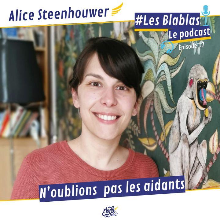 #17 Alice Steenhouwer : N'oublions pas les aidants - Les Blablas : Osons parler du handicap.