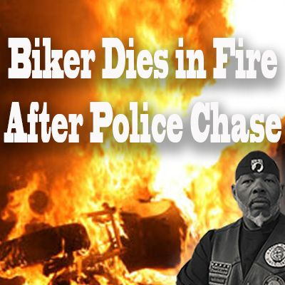 Biker dies when his motorcycle bursts into flames after police chase